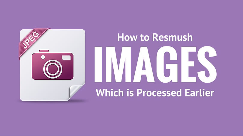How to Re-Smush Images Again Which is Smushed Earlier Using WP Smush Plugin